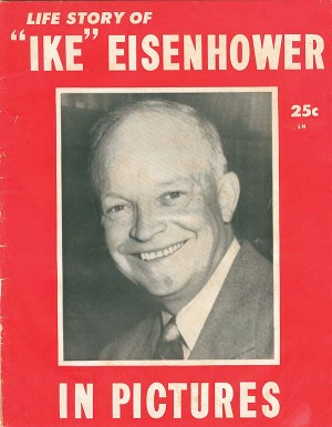 "Life Story of ""Ike"" Eisenhower in Pictures"