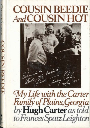 Cousin Beedie and Cousin Hot - My Life with the Carter Family of Plains, Georgia