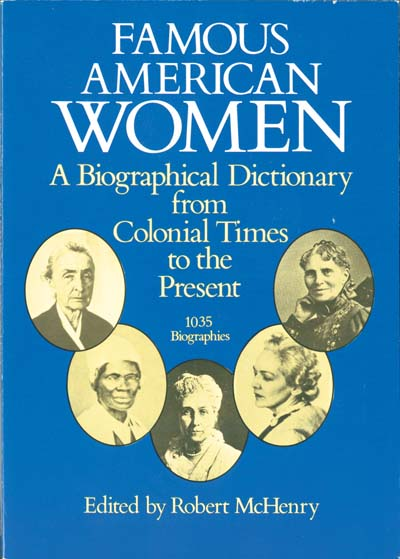 Famous American Women: A Biographical Dictionary from Colonial Times to the Present - SOLD