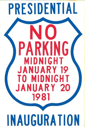 Ronald Reagan 1981 Inauguration No Parking Sign - SOLD