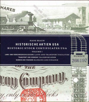 Historic Stock Certificates USA, Volume 1 by Hans Braun