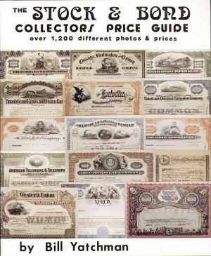 The Stock & Bond Collector's Price Guide by Bill Yatchman