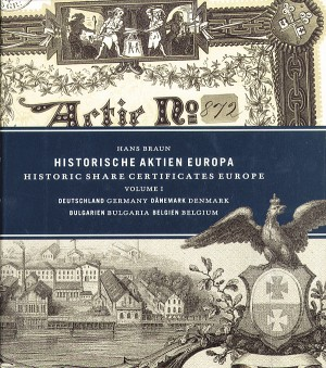 Historic Share Certificates Europe, Volume 1 by Hans Braun