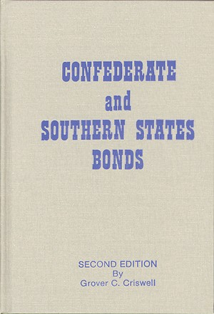 Confederate and Southern States Bonds by Grover C. Criswell