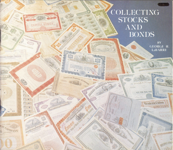 Collecting Stocks and Bonds by George H. Labarre